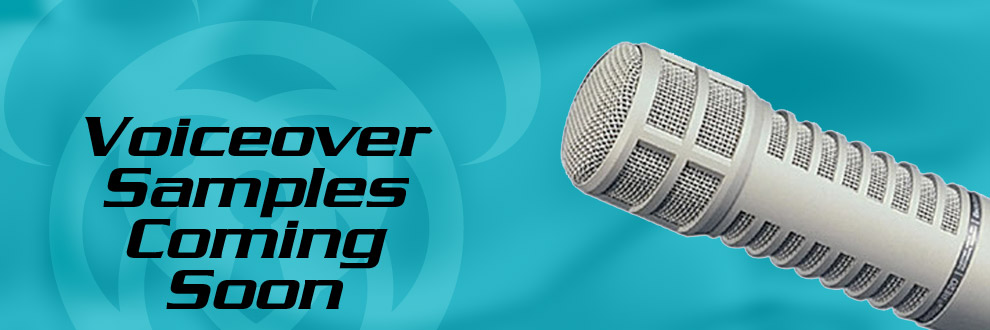 Voiceover samples coming soon